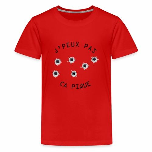 J'peux pas CA PIQUE ! - T-shirt Premium Ado
