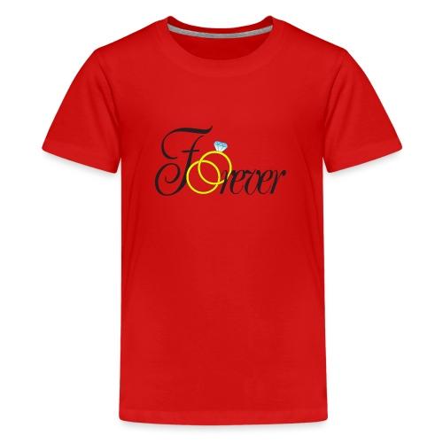 Forever Ringe. Für immer mit Ringen! - Teenager Premium T-Shirt