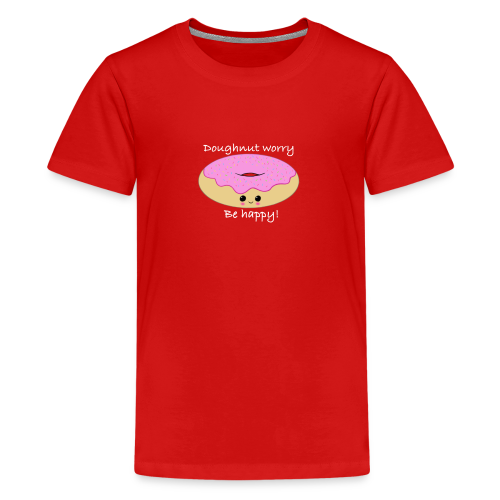 Doughnut worry be happy - hvid tekst - Teenager premium T-shirt