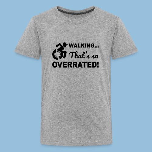 Walkingoverrated2 - Teenager Premium T-shirt