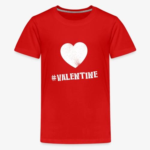 Hashtag Valentine Woman - Teenager Premium T-shirt