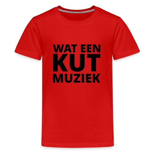 Wat een kutmuziek - Teenager Premium T-shirt
