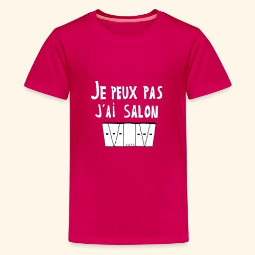 Je Peux pas j ai salon - T-shirt Premium Ado