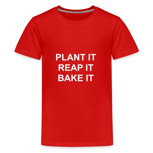 plantitreapitbakeit_white - Teenager Premium T-Shirt