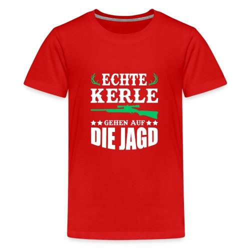ECHTE KERLE GEHEN AUF DIE JAGD - Teenager Premium T-Shirt
