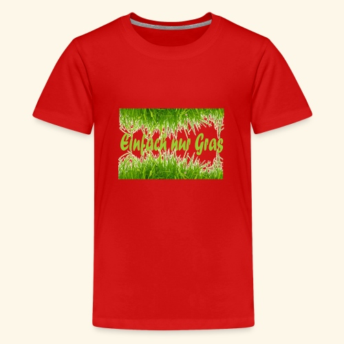 einfach nur gras2 - Teenager Premium T-Shirt