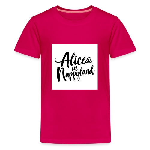 Alice in Nappyland Typography Black 1080 1 - Teenage Premium T-Shirt