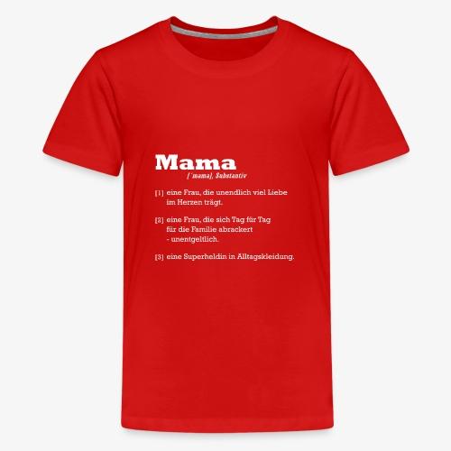Mutter Mama Bedeutung Muttertagsgeschenk - Teenager Premium T-Shirt