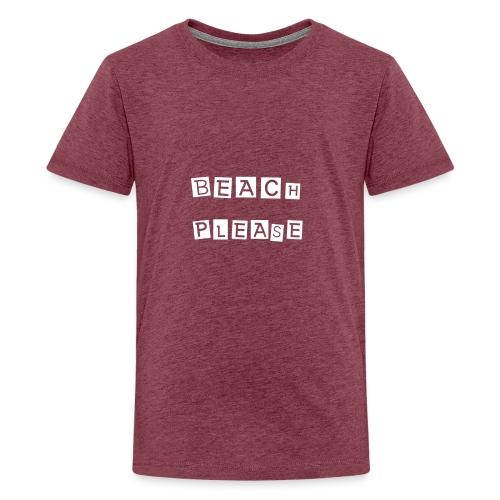 Beach please - Teenager Premium T-Shirt