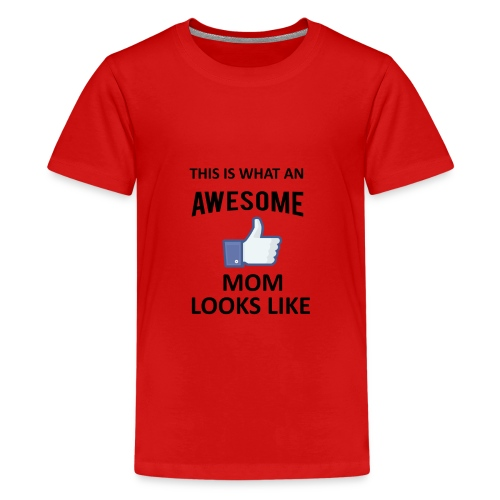 Awesome Mom - Teenager Premium T-Shirt