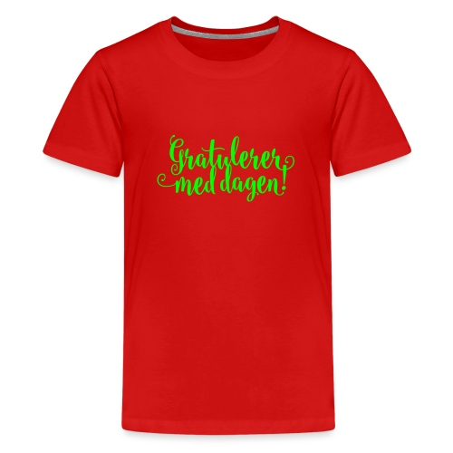 Gratulerer med dagen! - plagget.no - Premium T-skjorte for tenåringer