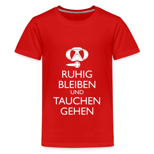 Ruhig bleiben und tauchen gehen - Teenager Premium T-Shirt