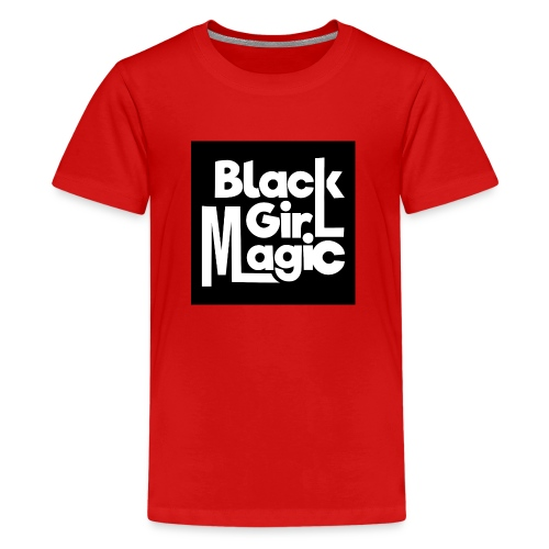 Black Girl Magic 2 White Text - Teenage Premium T-Shirt