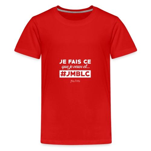 Je fais ce que je veux et ... - T-shirt Premium Ado