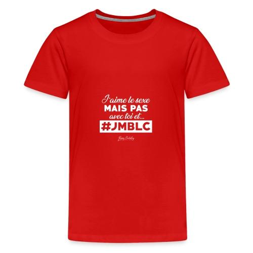 J'aime le sexe mais pas avec ... - T-shirt Premium Ado