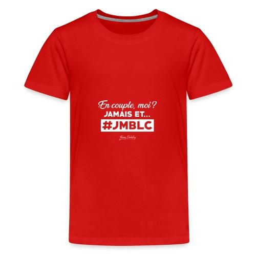 En couple moi? Jamais et ... - T-shirt Premium Ado