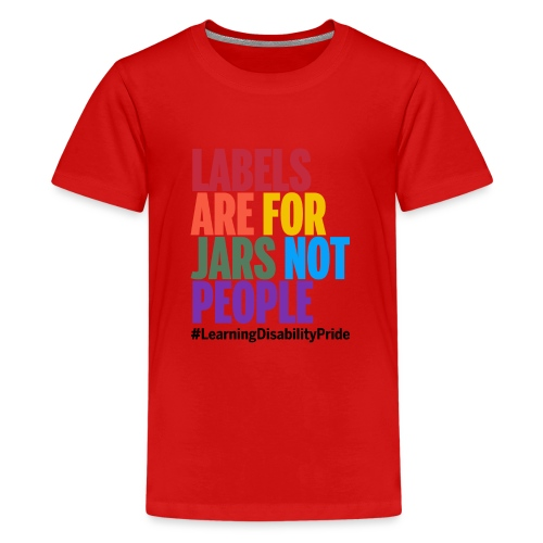 Labels are for Jars, Not People - Teenage Premium T-Shirt