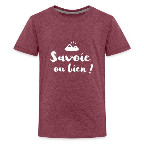 Savoie ou bien - T-shirt Premium Ado