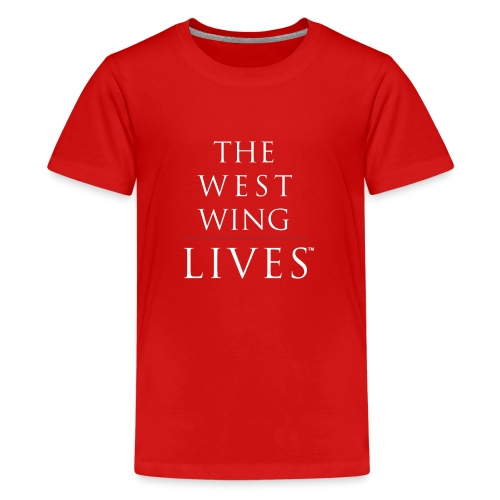The West Wing Lives - Teenage Premium T-Shirt