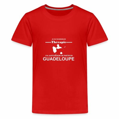 NUL BESOIN DE THERAPIE JUSTE DE LA GUADELOUPE - T-shirt Premium Ado