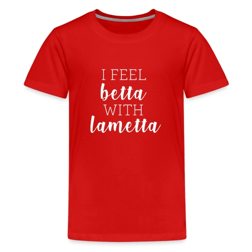 I feel betta with Lametta - Teenager Premium T-Shirt