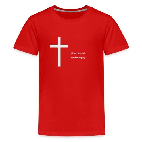 Ich bin katholisch. Aus Überzeugung. - Teenager Premium T-Shirt