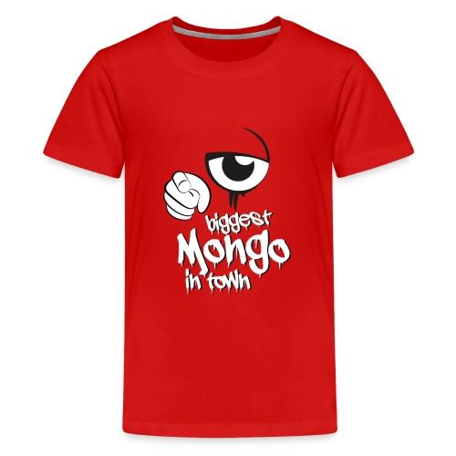 biggest mongo in town - Teenager Premium T-Shirt