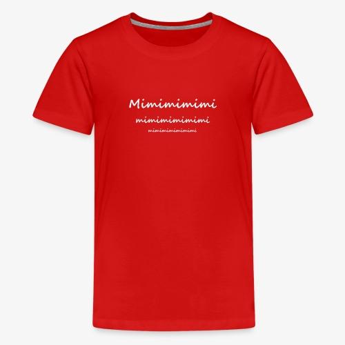 Mimimimimimi - Teenager Premium T-Shirt