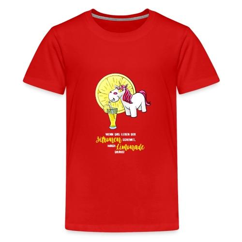 Wenn das Leben dir Zitronen schenkt - hell - Teenager Premium T-Shirt