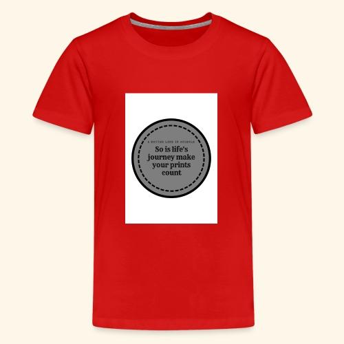 So is life s journey - Teenage Premium T-Shirt