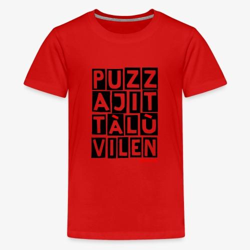 Puzza Jittà Lu Vilen - Maglietta Premium per ragazzi