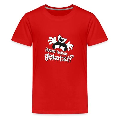 Heute schon gekotzt? - Teenager Premium T-Shirt