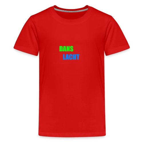 Dans Lacht - Teenager Premium T-Shirt