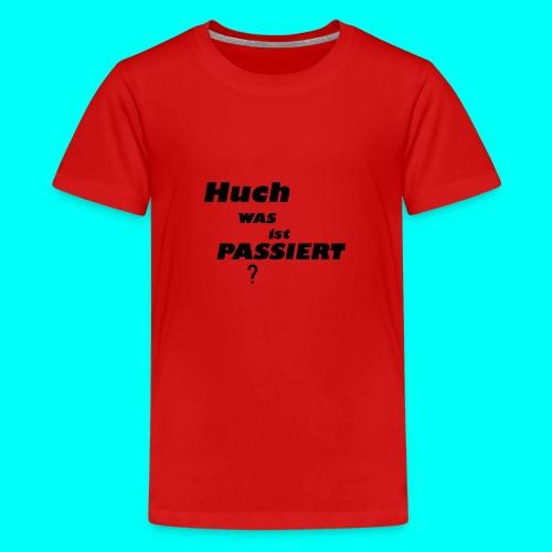 Huch Kollektion - Teenager Premium T-Shirt