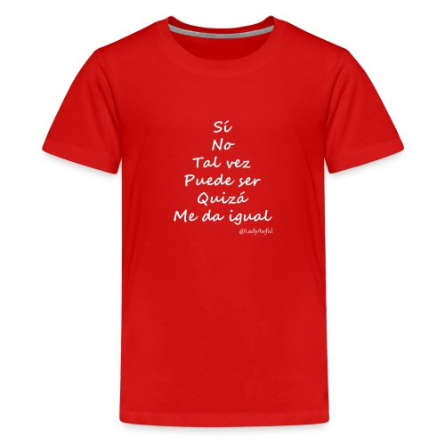 Sí, no, tal vez - Camiseta premium adolescente