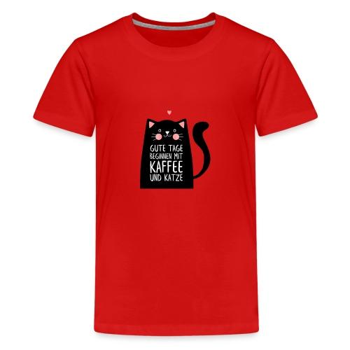 Gute Tage starten mit Kaffee und Katze - Teenager Premium T-Shirt