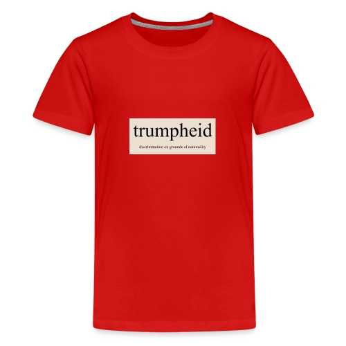 trumpheid - Teenage Premium T-Shirt