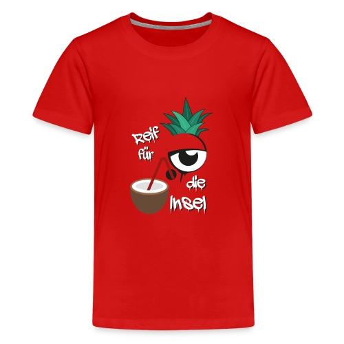 Reif für die Insel - Teenager Premium T-Shirt