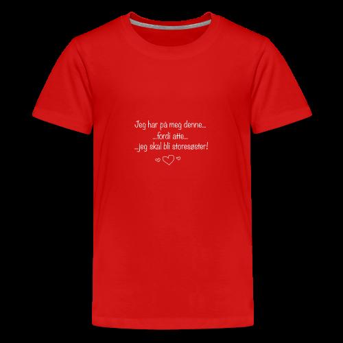 Storesøster Collection - Premium T-skjorte for tenåringer