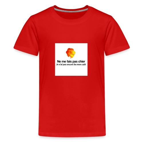 Ne me fais pas chier - T-shirt Premium Ado