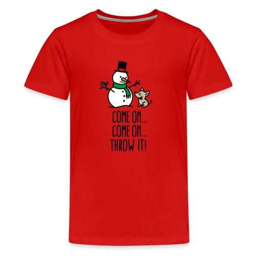 Come on throw it! Schneemann Hund Stock holen - Teenager Premium T-Shirt