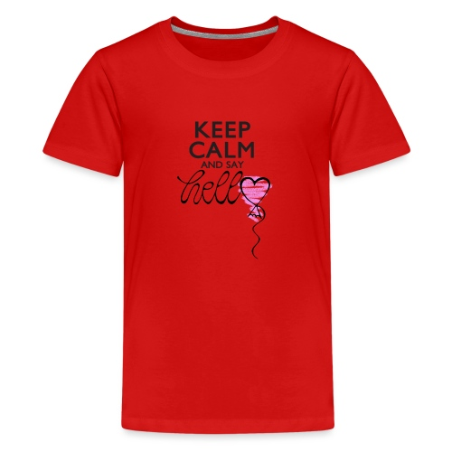 Keep calm and say hello - Teenager Premium T-Shirt