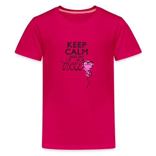 Keep calm and say hello - Teenager Premium T-Shirt