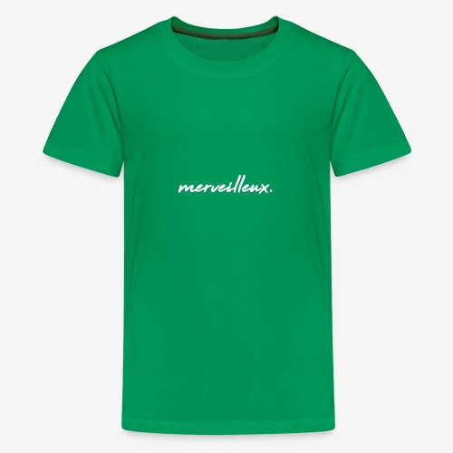 merveilleux. White - Teenage Premium T-Shirt