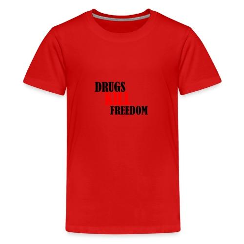 Drugs KILL FREEDOM! - Koszulka młodzieżowa Premium