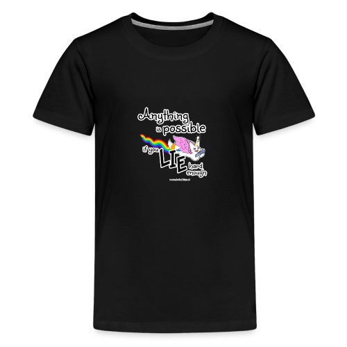 Anything Is Possible if you lie hard enough - Teenage Premium T-Shirt