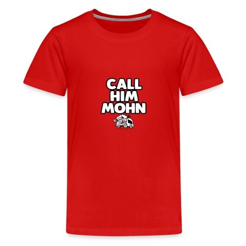 CallHimMohn - Teenager Premium T-Shirt