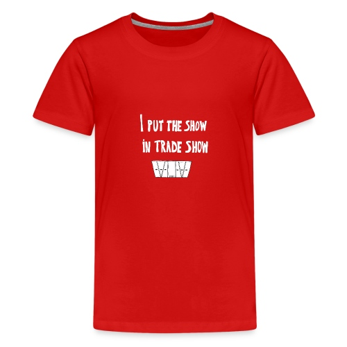 I put the show in trade show - T-shirt Premium Ado