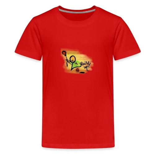 Raise up! - Teenager Premium T-Shirt