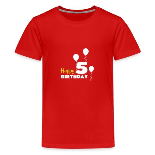 HAPPY birthday5 - Camiseta premium adolescente